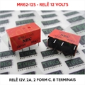 MR62-12S, 12VOLTS - Relê 12V, 2A, 2 Form c, 8 Terminais